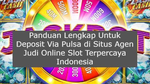 Transaksi Alternatif Situs Judi Slot Online Pulsa